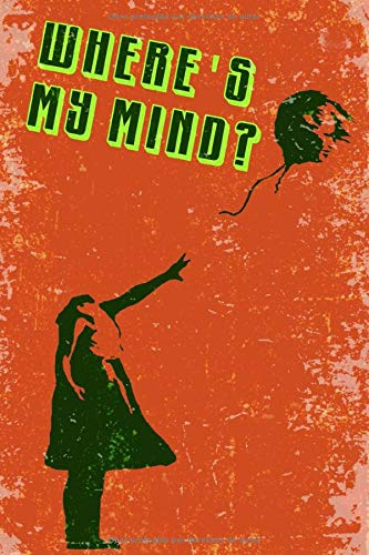 cuaderno: WHERE'S MY MIND
