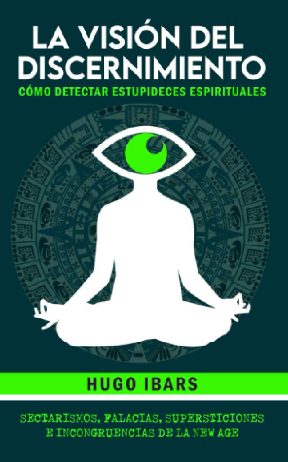 Portada del libro LA VISIÓN DEL DISCERNIMIENTO de HUGO IBARS