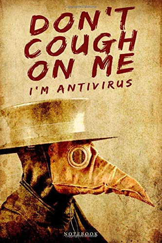 cuaderno: DON'T COUGH ON ME I'M ANTIVIRUS