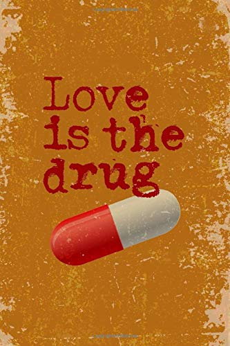 cuaderno: LOVE IS THE DRUG