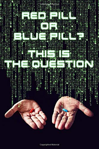 cuaderno: RED PILL OR BLUE PILL? THIS IS THE QUESTION