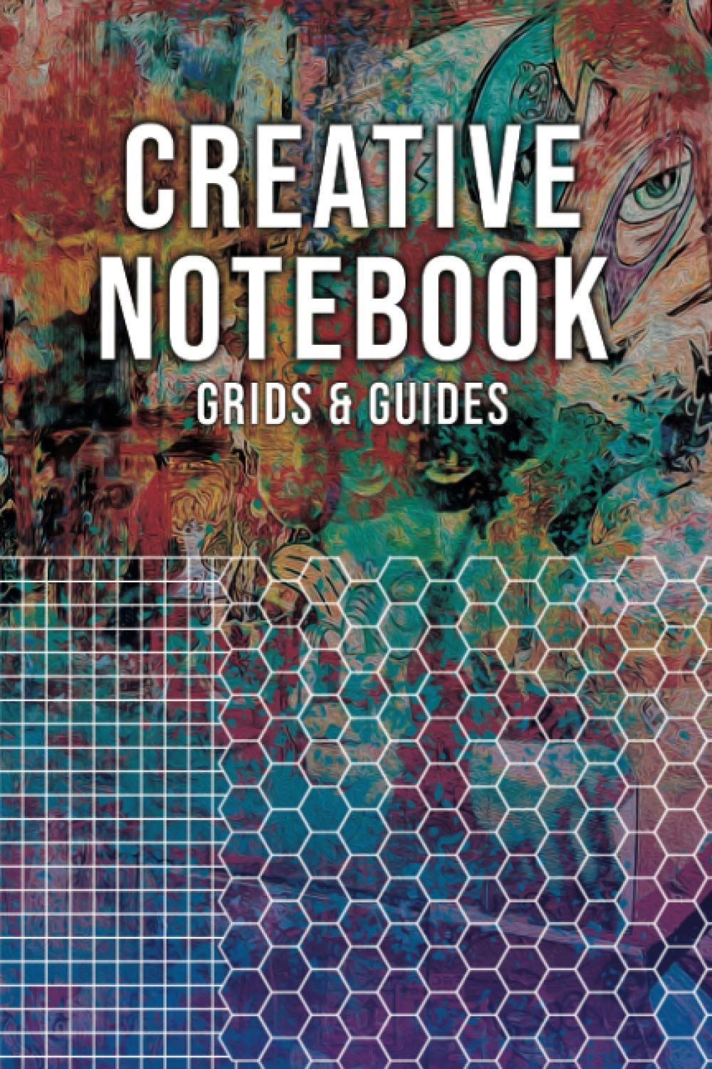 CREATIVE NOTEBOOK: Notebook with Grids and Guides for Visual Thinkers and Artists